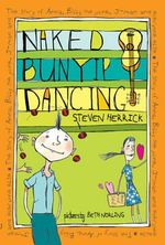 Naked Bunyip Dancing :  The story of Anna, Billy the punk, J-man and everyone else - Steven Herrick