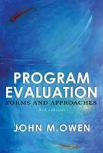 Program Evaluation : Forms and Approaches : 3rd Edition - John M. Owen