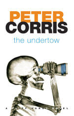 The Undertow : Cliff Hardy : Book 30 - Peter Corris