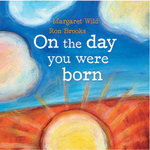 On the Day You Were Born - Margaret Wild