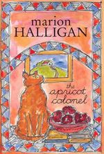 The Apricot Colonel - Marion Halligan