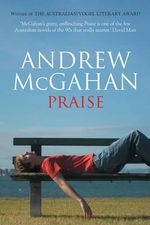 Praise - Andrew McGahan