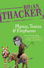 Planes, Trains and Elephants - Brian Thacker