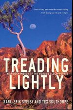 Treading Lightly : The Hidden Wisdom of the World's Oldest People - Karl Erik Sveiby
