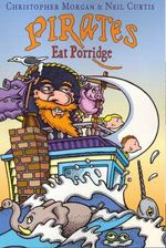 Pirates Eat Porridge - Christopher Morgan