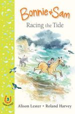 Racing the Tide : Bonnie and Sam Series : Book 3 - Alison Lester
