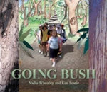 Going Bush :  Listening to Stories from Country and from Inside... - Nadia Wheatley