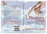 Unintelligent Design : Why God Isn't as Smart as She Thinks She is - Robyn Williams
