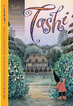 Tashi and the Haunted House : Tashi : Book 9 : Tashi : Book 9 - Anna Fienberg