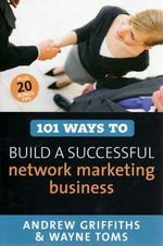 101 Ways to Build a Successful Network Marketing Business : Australian and New Zealand Edition - Andrew Griffiths