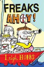 Freaks Ahoy - Leigh Hobbs