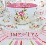 Time for Tea :  The gentle art of reading tea-leaves - Lindel Barker-Revell