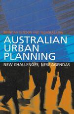 Australian Urban Planning : New challenges, new agendas - Brendan Gleeson