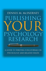 Publishing Your Psychology Research : A guide to writing for journals in psychology and related fields - Dennis M McInerney