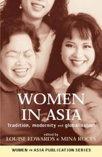 Women in Asia : Tradition, modernity and globalisation - Louise Edwards