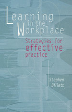 Learning In The Workplace : Strategies for effective practice - Stephen Billett