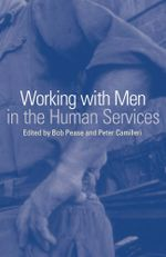 Working with Men in the Human Services - Bob Pease