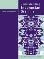 Understanding Indonesian Grammar : A student's reference and workbook - James Neil Sneddon
