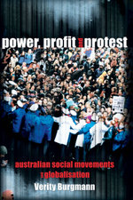 Power, Profit and Protest : Australian social movements and globalisation - Verity Burgmann