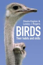 Birds : Their habits and skills - Gisela Kaplan