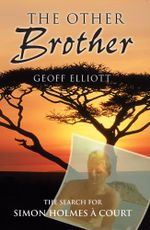 The Other Brother : The Search for Simon Holmes a Court - Geoff Elliott