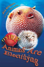 It's True! Animals are electrifying (11) - Rick Wilkinson