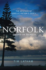 Norfolk : Island of Secrets - Timothy Latham