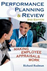 Performance Planning and Review : Making employee appraisals work - Richard Rudman
