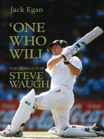 'One Who Will' : The Search for Steve Waugh - Jack Egan