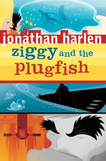 Ziggy and the Plugfish - Jonathan Harlen