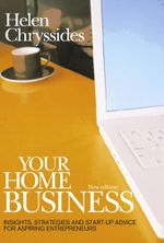 Your Home Business : Insights, Strategies and Start-Up Advice for Aspiring Entrepreneurs - Helen Chryssides