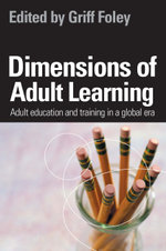 Dimensions of Adult Learning : Adult education and training in a global era - Griff Foley