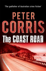 The Coast Road : A Cliff Hardy Novel - Peter Corris