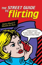 The Street Guide to Flirting - Andrew Bryant
