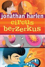 Circus Berzerkus - Jonathan Harlen