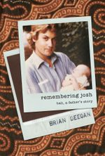 Remembering Josh : Bali, a Father's Story - Brian Deegan