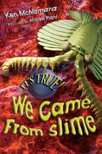 It's True! We came from slime (7) - Kenneth McNamara