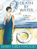 Death by Water : Phryne Fisher's Murder Mysteries 15 - Kerry Greenwood