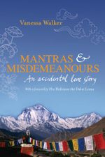Mantras and Misdemeanours : An accidental love story - Vanessa Walker