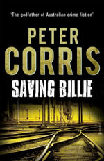 Saving Billie : Cliff Hardy cases - Peter Corris