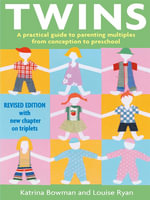 Twins : A practical guide to parenting multiples from conception to two years old - Katrina Bowman