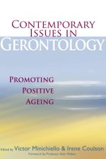 Contemporary Issues In Gerontology : Promoting Positive Ageing - Victor Minichiello