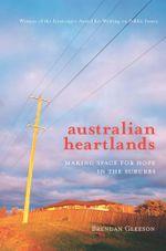 Australian Heartlands : Making space for hope in the suburbs - Brendan Gleeson