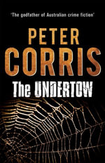 The Undertow : A Cliff Hardy Novel - Peter Corris
