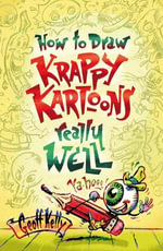 How to draw Krappy Kartoons really well - Geoff Kelly