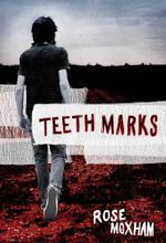 Teeth Marks - Rose Moxham