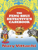 The Feng Shui Detective's Casebook - Nury Vittachi