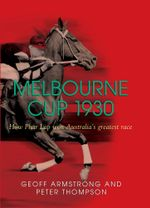 Melbourne Cup 1930 : How Phar Lap won Australia's greatest race - Geoff Armstrong