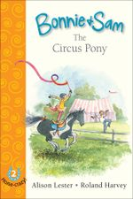 Bonnie and Sam 2 : The Circus Pony - Alison Lester