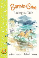 Bonnie and Sam 3 : Racing the Tide - Alison Lester